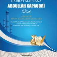 Hadhrat Mawlānā 'Abdullāh Kapodrawī sāhib rahimahullāh – A Man of Many Excellences